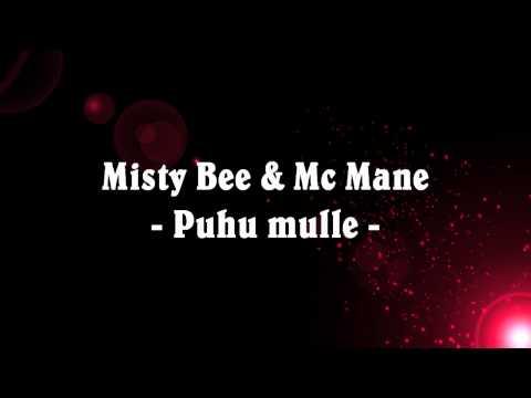 Misty Bee & Mc Mane - Puhu mulle