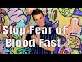 Stop Fear of Blood Fast with EFT