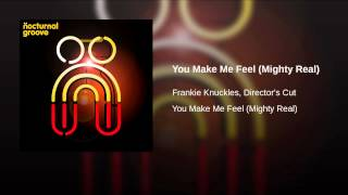 You Make Me Feel (Mighty Real)