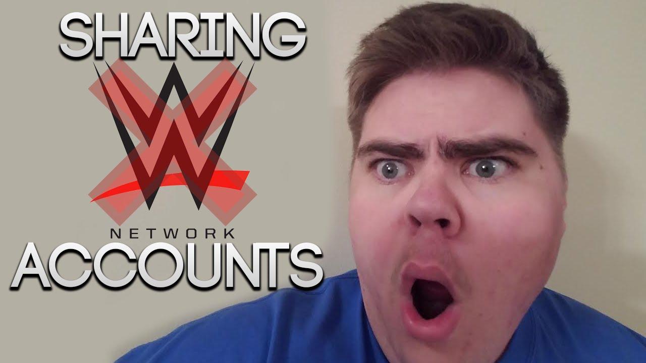 NO SHARING WWE NETWORK ACCOUNTS!