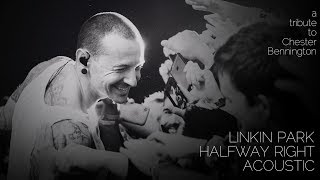 Linkin Park - Halfway Right (Acoustic)