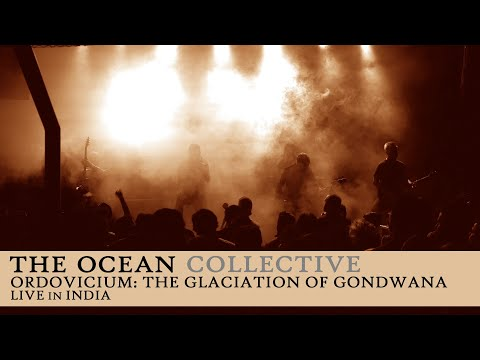 "The Ocean ""Ordovicium: The Glaciation of Gondwana"" (Live in India)"