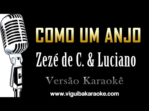 🔴 Como Um Anjo – Zezé de Camargo e Luciano KARAOKÊ