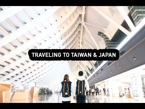 TRAVEL DIARY: Traveling to Taipei & Tokyo (Day 1 and Day 2)