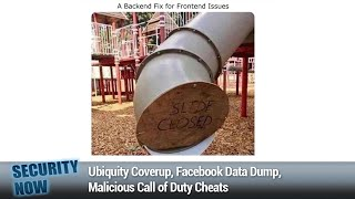 A Spy in Our Pocket - Ubiquity Coverup, Facebook Data Dump, Malicious Call of Duty Cheats