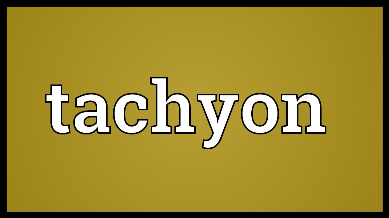 Tachyon Meaning Youtube