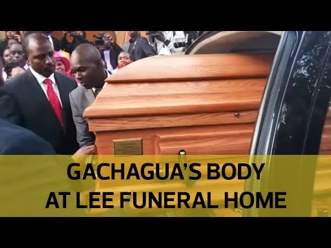 Nderitu Gachagua's body taken to Lee Funeral Home