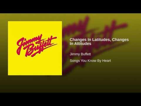 Changes In Latitudes, Changes In Attitudes