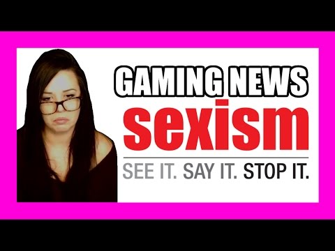 Gaming News - Sexism in the Gaming Industry