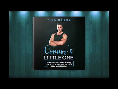 Connor's Little One by Tina Moore DDLG & ABDL Novel from YouTube · Duration:  2 minutes 33 seconds