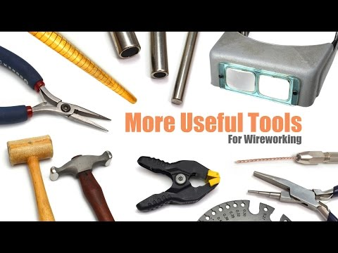 Eps. 3 - Tools - Part 2: More Useful Tools for Wireworking - The Tao of Wire