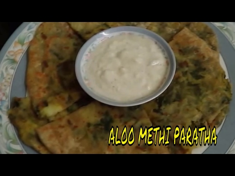 Aloo Methi Paratha - Stuffed Methi Paratha