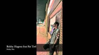 Bobby Hagens feat Fat Trel - Friday Nite