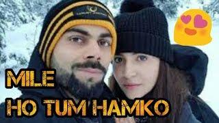 mile ho tum humko | neha kakkar | virat kohli | anushka sharma | new whatsapp status video | 2019