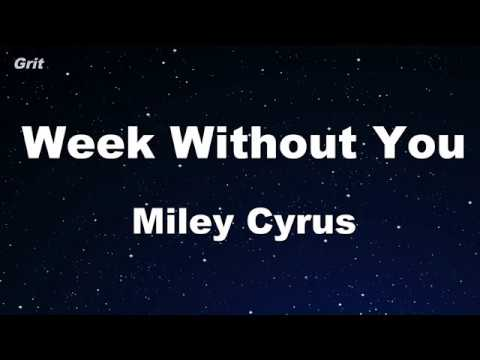 Week Without You - Miley Cyrus Karaoke 【No Guide Melody】 Instrumental