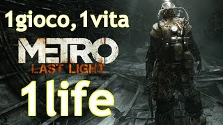 1Life: Metro Last Light [Gameplay ita]