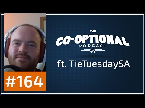 The Co-Optional Podcast Ep. 164 ft. TieTuesdaySA [strong language] - March 31st, 2017
