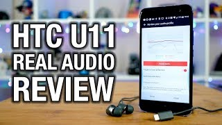 HTC U11 Real Audio Review: Scan your ears, get great music! Easy!