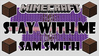 full song minecraft stay with me by sam smith in note blocks w lyrics