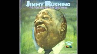 Jimmy Rushing - More than you know