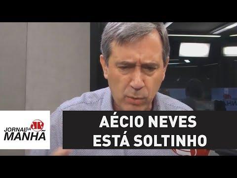 Aécio Neves está soltinho | Marco Antonio Villa