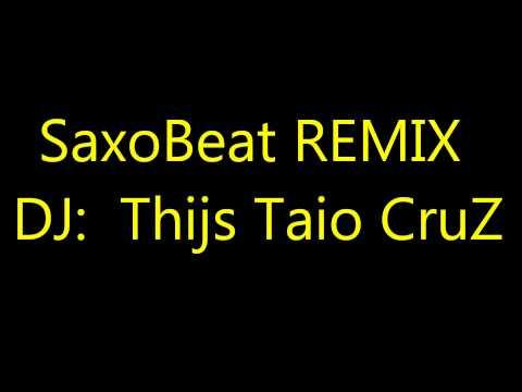 SaxoBeat REMIX DJ : Thijs Taio CruZ