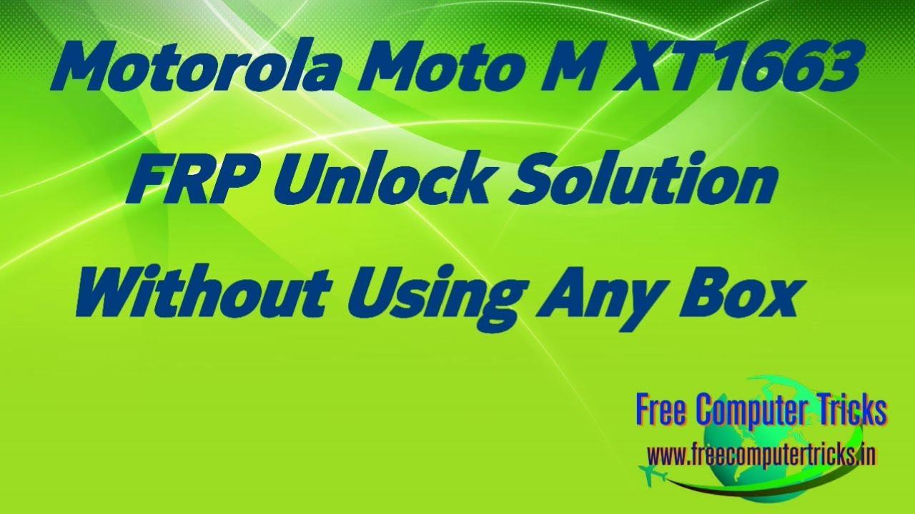 Motorola Moto M XT1663 FRP Unlock Solution Without Using Any Box (www  freecomputertricks in)