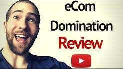 eCom Domination Review