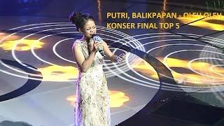 PUTRI, BALIKPAPAN - OLEH OLEH ( KONSER FINAL TOP 5 ) 21/04/2017