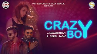 Crazy Boy | Nayab Khan & Adeel Sadiq | PTC Records | Star Track| Latest Punjabi Song 2020