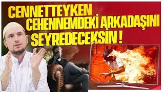Cennetteyken, Cehennemdeki arkadaşınla konuşacaksın! / 22.01.2019 / Kerem Önder