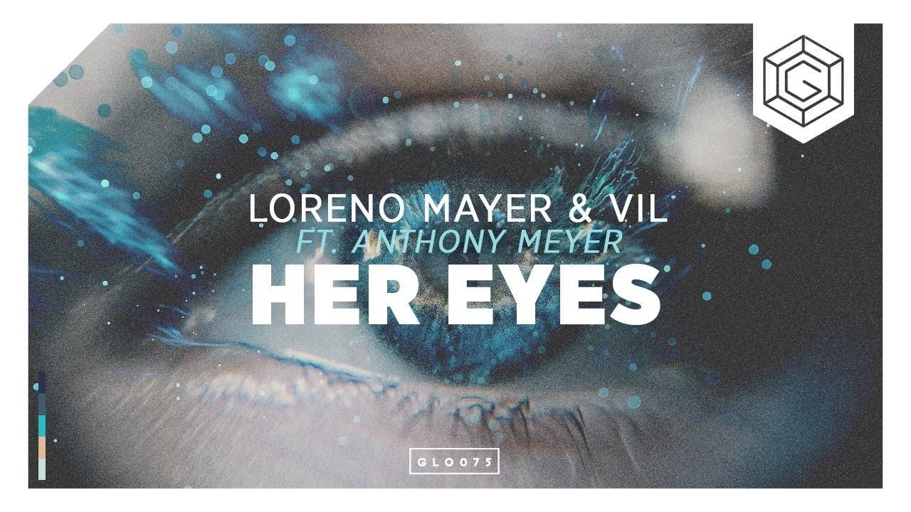 Loreno Mayer & Vil ft. Anthony Meyer - Her Eyes