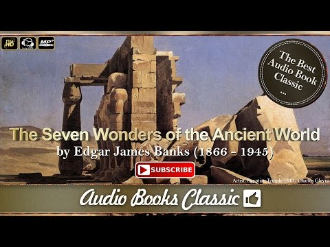Audiobook: The Seven Wonders of the Ancient World by Edgar James Banks | Audio Books Classic 2