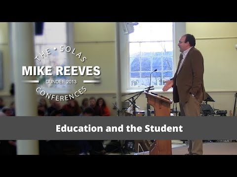 Education and the Student  |  Mike Reeves  |  2013 Solas Conference