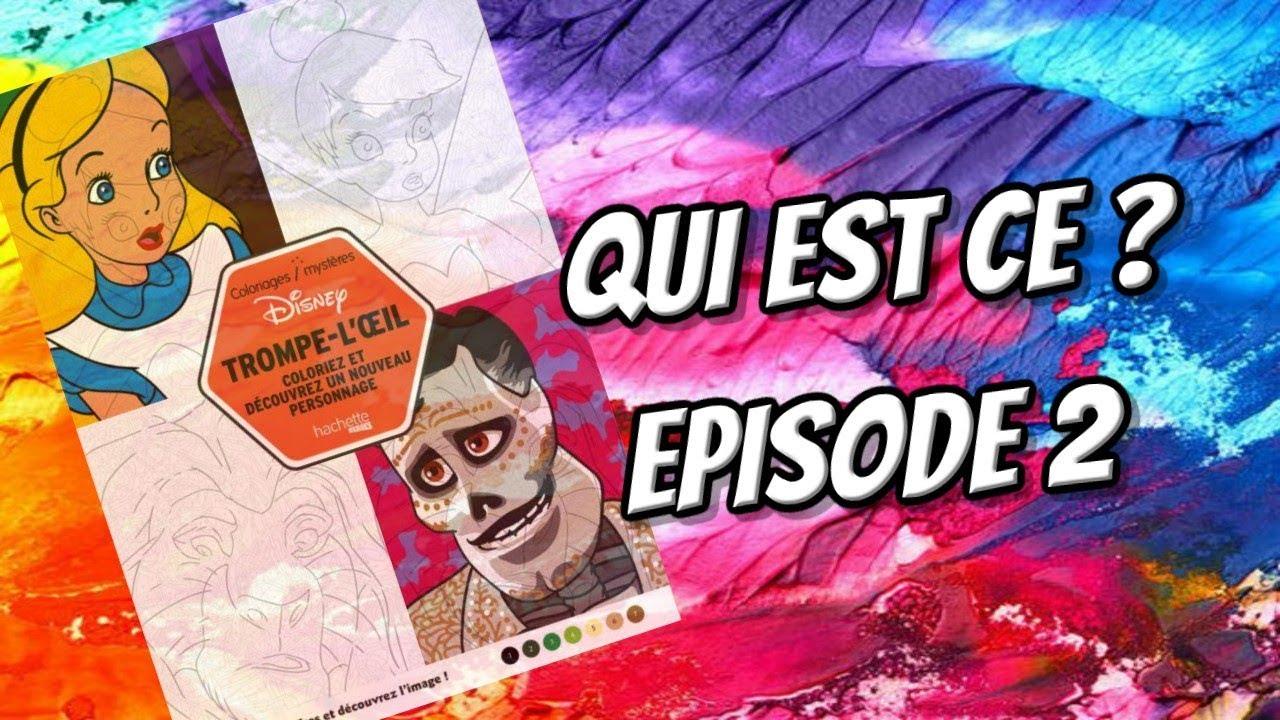 Qui Est Ce Coloriage Mystère Trompe Loeil Episode 2 Youtube