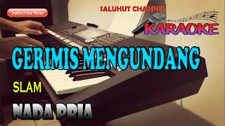 Download lagu GERIMIS MENGUNDANG [SLAM] KARAOKE VOCAL COWO ll LIRIK ll HD