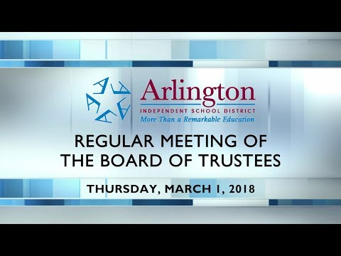 2018-03-01 Arlington ISD Regular Meeting of the Board of Trustees