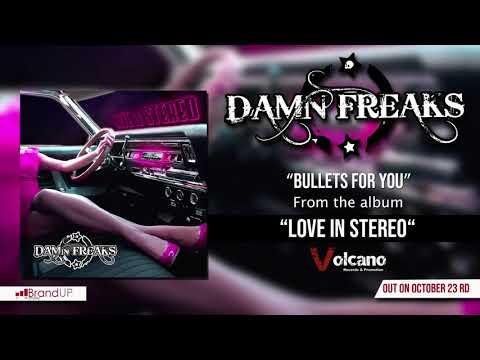 Damn Freaks - Bullets For You [OFFICIAL AUDIO]