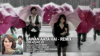Gambar cover Sawan Aaya Hai   Remix Full Song Audio   Creature 3D   Arijit Singh   Bipasha Basu, Imran Abbas   Co