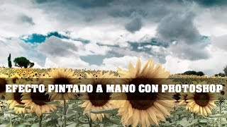 EFECTO PINTADO A MANO CON PHOTOSHOP - HAND PAINTED PHOTOS WITH PHOTOSHOP