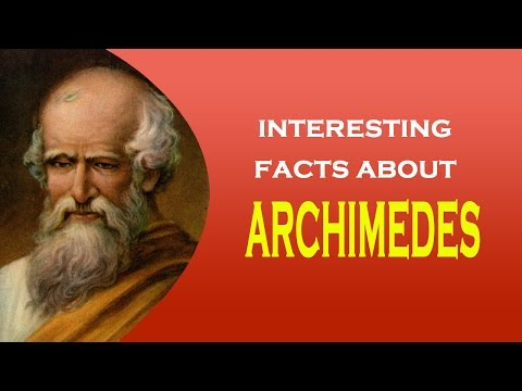 Interesting facts about famous Scientist Archimedes