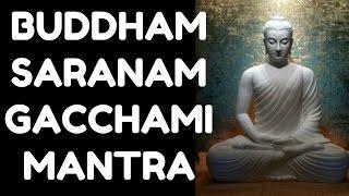 BUDDHAM SARANAM GACCHAMI : MOST POWERFUL BUDDHIST MANTRA