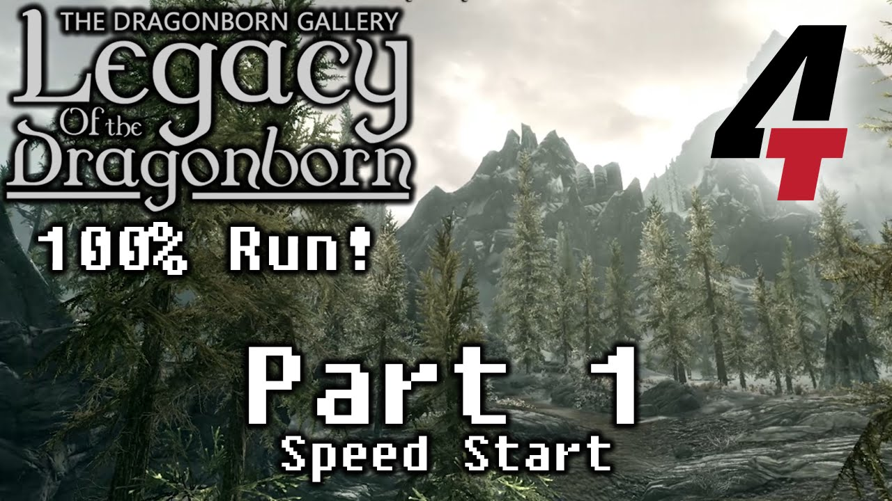 Legacy of the Dragonborn (Dragonborn Gallery) - Part 1: Speed Start