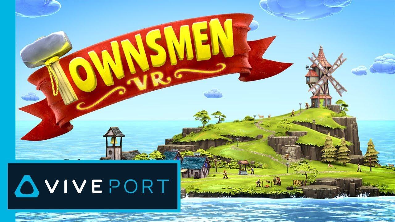 Playing a virtual god in Townsmen VR - VIVE Blog