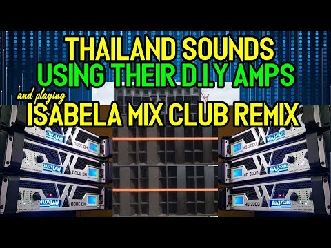THAILAND SOUNDS PLAYING ISABELA MIX CLUB REMIX AND USING THEIR D.I.Y AMPS