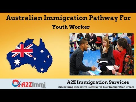 Australia Immigration Pathway for Youth Worker (ANZSCO Code: 411716)
