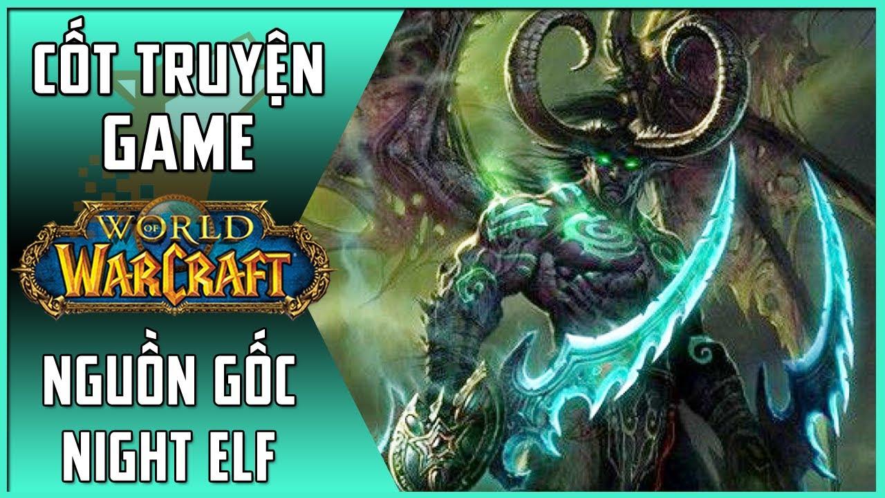【World of Warcraft】Tóm Tắt Cốt Truyện #3 | Nguồn Gốc Night Elf