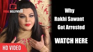 why rakhi sawant got arrested by punjab police here is the truth controversy