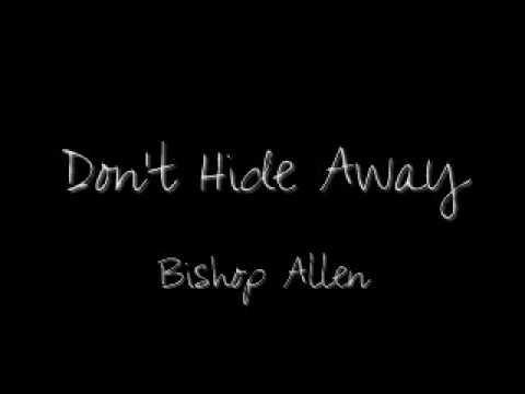 Bishop Allen - Dont Hideaway