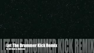 Let The Drummer Kick ft. 50 Cent & Eminem (2011)